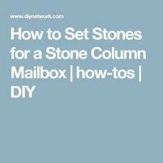 How to Set Stones for a Stone Column Mailbox | how-tos | DIY