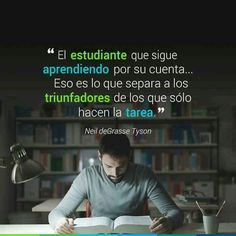 El estudiante que sigue aprendiendo por su cuenta dirige al que sólo aprende su tarea