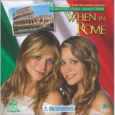 Mary-Kate and Ashley Collection * Soundtrack = When in Rome - 2002