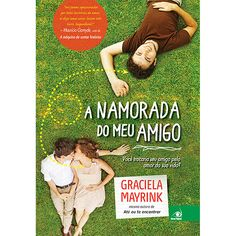 Livro - A Namorada do Meu Amigo