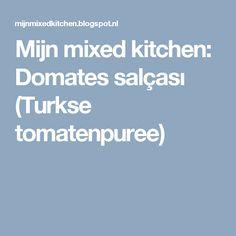 Mijn mixed kitchen: Domates salçası (Turkse tomatenpuree)