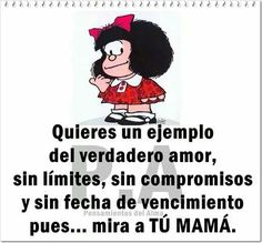 Mom you're the best 😘😍 Mom Quotes, Quotes About God, Funny Quotes, Life Quotes, Spanish Humor, Spanish Quotes, Mafalda Quotes, Quotes En Espanol, Try To Remember