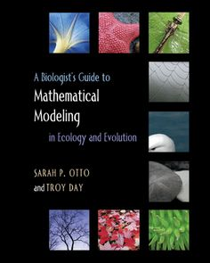 G 1-12/167 - A Biologist's Guide to Mathematical Modeling in Ecology and Evolution.