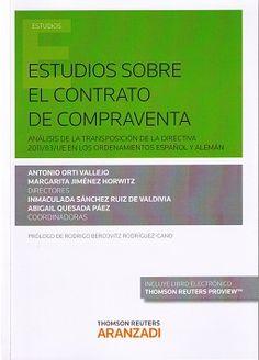 Estudios sobre el contrato de compraventa : análisis de la transposición de la Directiva 2011/83/UE en los ordenamientos español y alemán / Antonio Orti Vallejo, Margarita Jiménez Horwitz (directores) ; Inmaculada Sánchez Ruiz de Valdivia, Abigail Quesada Páez (coordinadores). - 2016
