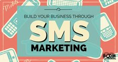 Build Your Business Through #SMSMarketing
