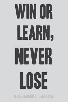 never lose.