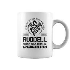 Strength Courage Wisdom RUDDELL Blood Runs Through My Veins Name Mugs #gift #ideas #Popular #Everything #Videos #Shop #Animals #pets #Architecture #Art #Cars #motorcycles #Celebrities #DIY #crafts #Design #Education #Entertainment #Food #drink #Gardening #Geek #Hair #beauty #Health #fitness #History #Holidays #events #Home decor #Humor #Illustrations #posters #Kids #parenting #Men #Outdoors #Photography #Products #Quotes #Science #nature #Sports #Tattoos #Technology #Travel #Weddings #Women