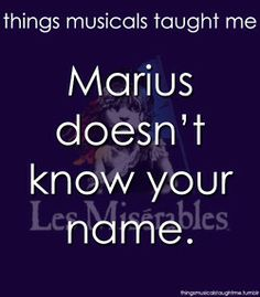 Things musicals taught me: Les Miserables Theatre Nerds, Music Theater, Les Miserables, Sound Of Music, Heart Echo, Sad Movies, Know Your Name, Broadway Theatre, Music Humor