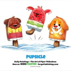 Daily 1372 Pupsicles by Piper Thibodeau