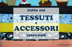 Impara a cucire a macchina, lezione 2: Tessuti e accessori essenziali