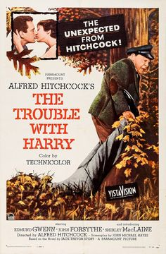 """The Trouble with Harry"" Directed by Alfred Hitchcock. With John Forsythe, Shirley MacLaine, Edmund Gwenn, Mildred Natwick. The trouble with Harry is that he's dead. Alfred Hitchcock, Hitchcock Film, Old Movie Posters, Classic Movie Posters, Classic Movies, Film Posters, Horror Posters, Cinema Posters, Vintage Posters"