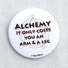Fullmetal Alchemist 2Inch Button Alchemy Costs you an by naniwear, $2.50