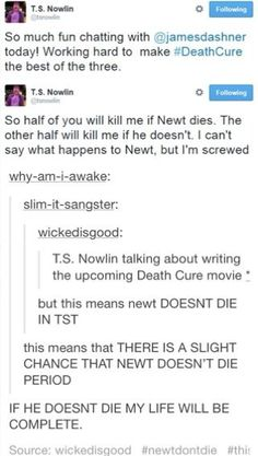 You know, I'm going to be upset if Newt dies, but I'm also going to be upset if he doesn't die. Stick to the plot, people!