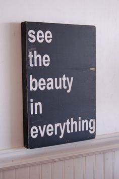 see the beauty in