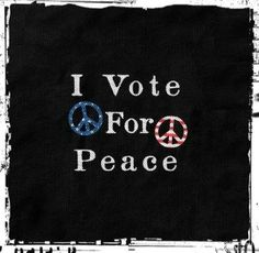 PEACE ~ RED, WHITE & BLUE~ I Vote For Peace ♡