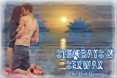 Stingrays & Sexwax   By  RockRaven244 (BANNER BY ANA) I feel the sand shift behind me and the familiar scent of Sexwax envelopes me;  it's the beach and sunscreen, good music and the cool breeze off of the ocean all wrapped up in one smell. It's about falling in love with my best friend.  https://www.fanfiction.net/s/9893228/1/Stingrays-Sexwax