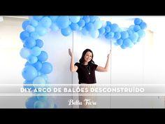 DIY Arco De Balões Desconstruído | Super Tendência Para Festas Lindas! [Passo a passo] - YouTube