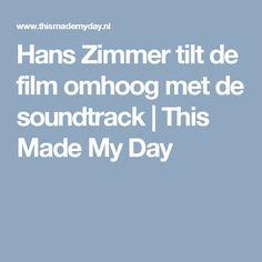 Hans Zimmer tilt de film omhoog met de soundtrack   This Made My Day