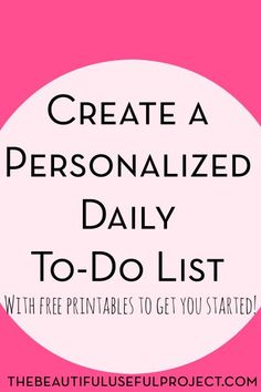 Create your own daily to-do list based on what you want to get done each day. Includes a free printable to get you started in the creation of your own personalized daily to-do list.