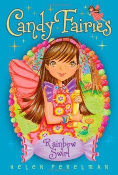 Rainbow Swirl (Candy Fairies) by Helen Perelman, http://www.amazon.com/dp/1416994556/ref=cm_sw_r_pi_dp_GyB3rb05WQ770