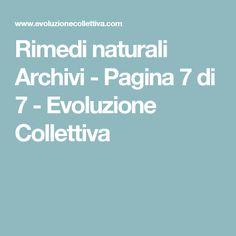 Rimedi naturali Archivi - Pagina 7 di 7 - Evoluzione Collettiva