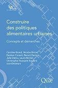 CONSTRUIRE DES POLITIQUES ALIMENTAIRES URBAINES [..]. Monografia. Aquest llibre escrit per un grup d'investigadors, descriu els marcs conceptuals existents per a una anàlisi del procés de política alimentària urbana, en la intersecció entre els conceptes de sistema alimentari i ciutat sostenible. Forma una base de treball per identificar preguntes de recerca, en relació amb les iniciatives dels governs locals urbans, nord i sud de França i és extrapolable a governs locals d'altres països.
