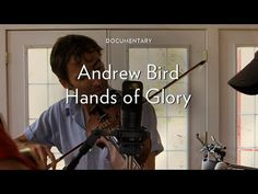 """Andrew Bird """"Hands of Glory"""" Pitchfork- the making of the album. Lovely."""