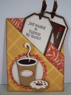 Great for giving coffee shop gift card