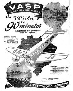 VASP (São Paulo State Airlines) ad says Rio / São Paulo in 90 minutes. Nowadays, both cities are only 40 min. apart on jet planes.