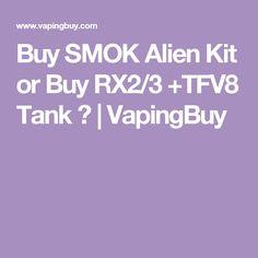 Buy SMOK Alien Kit or Buy RX2/3 +TFV8 Tank ?   VapingBuy