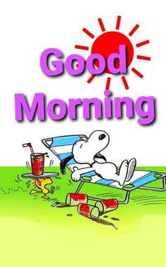 Good Morning Snoopy, Good Morning Happy Friday, Good Morning Good Night, Good Morning Wishes, Good Morning Quotes, My Wife Quotes, Snoopy Pictures, Morning Memes, Snoopy Quotes