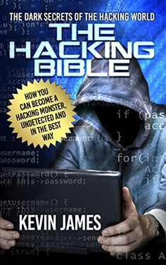 The Hacking Bible: The Dark Secrets Of The Hacking World by Kevin James The book is related to genre of security format of book is PDF, EPUB and size of Best Hacking Tools, Hacking Books, Learn Hacking, Hacking Websites, Life Hacks Computer, Computer Coding, Computer Science, Computer Hacking, Computer Forensics