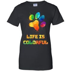 Your life is more colourful with your DOG!  $20