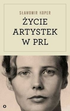 52 tygodnie czytania: Życie artystek w PRL