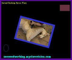 Carved Rocking Horse Plans 122832 - Woodworking Plans and Projects!