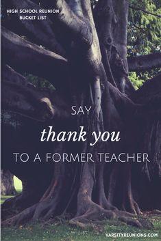 say thank you to a former teacher • High School Reunion Bucket List from varsityreunions.com