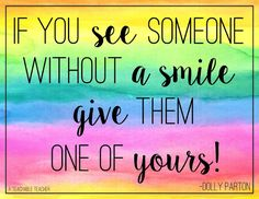 you see someone without a smile give them one of yours! 10 Not So Obvious Quotes for Teachers - A Teachable TeacherIf you see someone without a smile give them one of yours! 10 Not So Obvious Quotes for Teachers - A Teachable Teacher Child Smile Quotes, Cute Smile Quotes, Happy Kids Quotes, Motivational Quotes For Kids, Inspirational Quotes For Students, New Quotes, Girl Quotes, Quotes Children, Happy Children