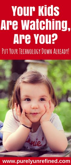 Your Kids Are Watching, Are You? Put Your Technology Down Already! | Learn how to balance work and kids | Teach your kids what's really important | Purely Unrefined