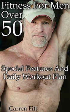 Fitness For Men Over 50: Special Features And Daily Workout Plan: (Healthy Living, Healthy Habits) (How To Keep Fit) by [Fitt, Carren]