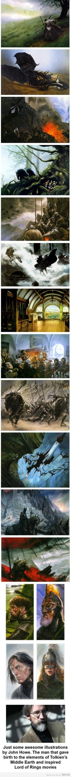 LOTR. Now now, he was not the only artist to inspire much of Peter Jackson's vision for the films. Alan Lee's paintings were used just as much if not more than John Howe's work. Personally I prefer Alan Lee, but both artists played a pivotal role in the making of these films.