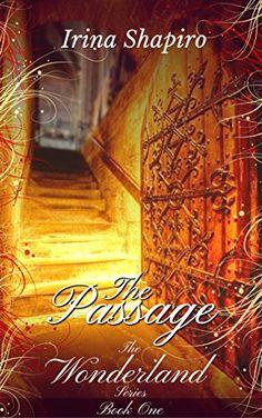 The Passage (The Wonderland Series: Book 1) by Irina Shapiro https://www.amazon.com/dp/B00SSNXG8Y/ref=cm_sw_r_pi_dp_x_n9JMybJGVYWBG