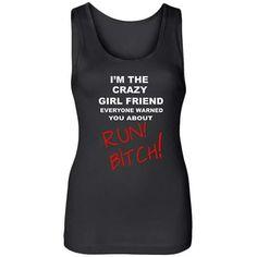 Im the crazy girlfriend...