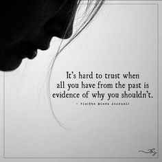 It's hard to trust - themindsjournal. Lost Trust Quotes, Trust Issues Quotes, Love And Trust Quotes, Hurt Quotes, Words Quotes, Sayings, Hard Life Quotes, Scared To Love Quotes, Quotes About Trust