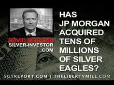 IS JP MORGAN ACQUIRING TENS OF MILLIONS OF SILVER EAGLES? — David Morgan « SGTreport – The Corporate Propaganda Antidote – Silver, Gold, Truth, Liberty, & Freedom