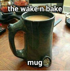 Now this is how you wake and bake
