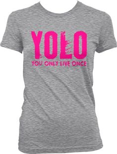 YOLO, Neon Pink Design, You Only Live Once Juniors T-shirt, Hot Trendy Lyrics Design YOLO, Y.O.L.O Juniors Tee Shirt, Large, Lt-Gray