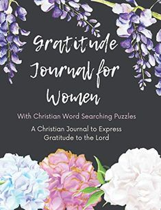 Gratitude Journal for Women with Christian Word Searching Puzzles. A Christian Journal to Express Gratitude to the Lo...