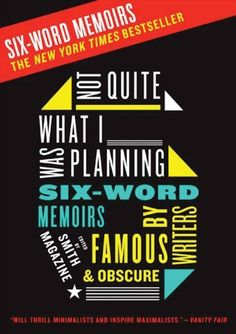 The Paperback of the Not Quite What I Was Planning: Six-Word Memoirs by Writers Famous and Obscure by Larry Smith, Rachel Fershleiser The Words, 6 Word Memoirs, Larry Smith, Six Word Story, Welcome Students, Finding True Love, Teacher Style, Ice Breakers, Middle School