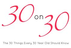 30 Things To Do Before Turning 30!   Great list!