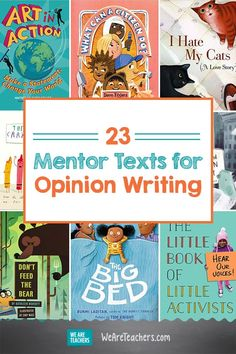 23 Mentor Texts for Opinion Writing. Use this list of opinion writing mentor texts to inspire students to define their ideas, and communicate them with passion and clarity. Writing Mentor Texts, Argumentative Writing, Writing Lessons, Writing Rubrics, Paragraph Writing, Persuasive Texts, Mentor Sentences, Persuasive Writing Prompts, Writing Goals